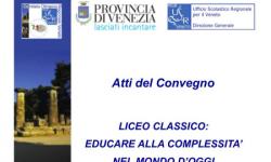 Atti del convegno Liceo Classico: educare alla complessità nel mondo d'oggi