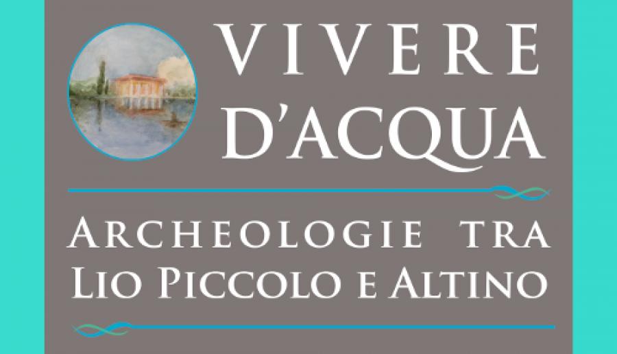 Mostra archeologica Vivere d'Acqua